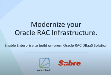 How Sabre Transformed their Customer Experience By Modernizing Their Oracle RAC Infrastructure (DBaaS)