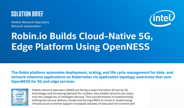 Robin.io Builds Cloud-Native 5G, Edge Platform Using OpenNESS