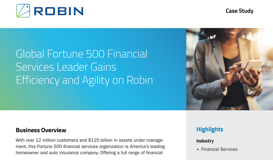 Global Fortune 500 Financial Services Leader Gains Efficiency and Agility on Robin