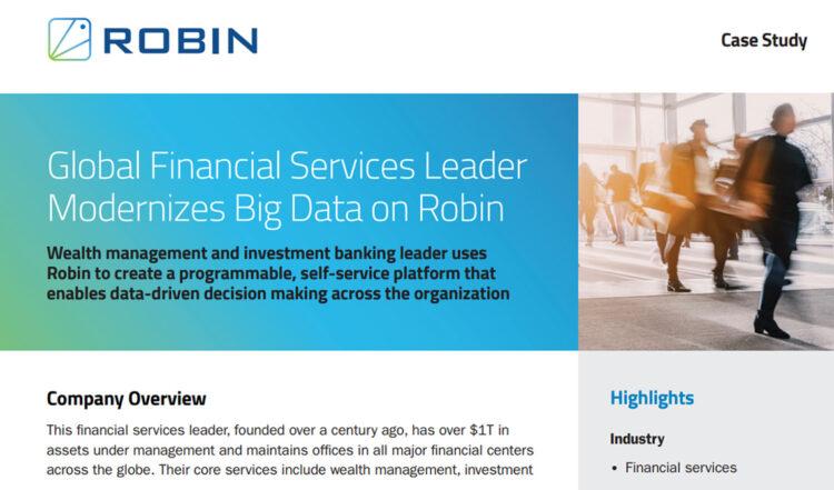 Global Financial Services Leader Modernizes Big Data on Robin