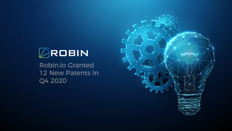 Robin.io Granted 12 New Patents in Q4 2020, Boosting Innovations in Storage, Networking, Orchestration and Automation of Applications on Kubernetes