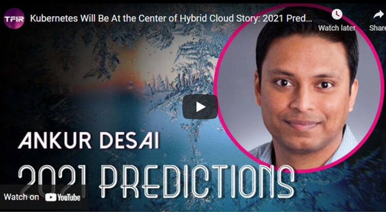 Kubernetes Will Be At the Center of Hybrid Cloud Story: 2021 Predictions By Robin.io
