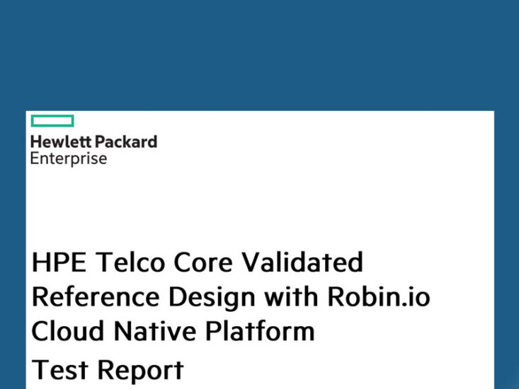 HPE Telco Core Validated Reference Design with Robin Cloud-Native Platform: Test Report (AMD)